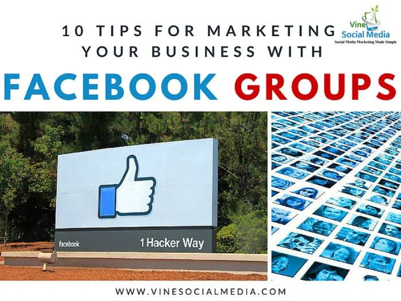 10 Tips for Marketing Your Business with Facebook Groups