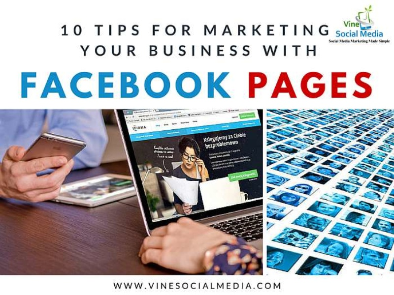 10 Tips for Marketing Your Business with Facebook Pages