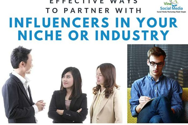 Effective Ways to Partner with Influencers in Your Niche or Industry