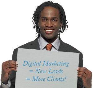 Digital Marketing equals new leads, which equals more clients!